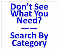 DON'T SEE WHAT YOU NEED? SEARCH BY PART-Click Here