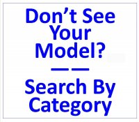 DONT' SEE YOUR MODEL? SEARCH BY PART-Click Here